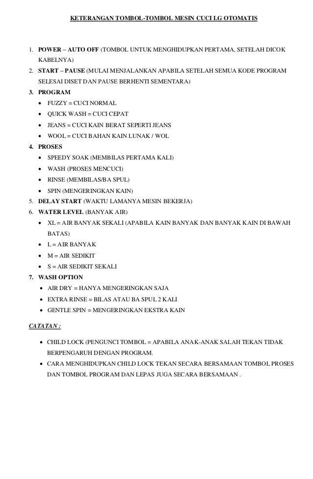 KETERANGAN TOMBOL-TOMBOL MESIN CUCI LG OTOMATIS  1. POWER – AUTO OFF (TOMBOL UNTUK MENGHIDUPKAN PERTAMA, SETELAH DICOK  KA...