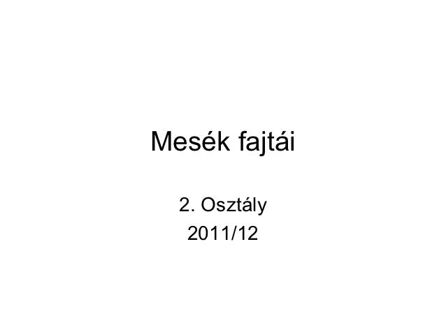 Mesék fajtái  2. Osztály   2011/12