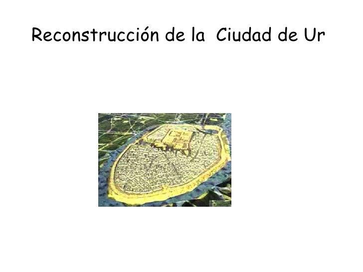 Reconstrucción de la Ciudad de Ur