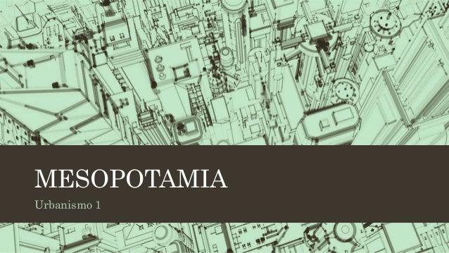 MESOPOTAMIA Urbanismo 1