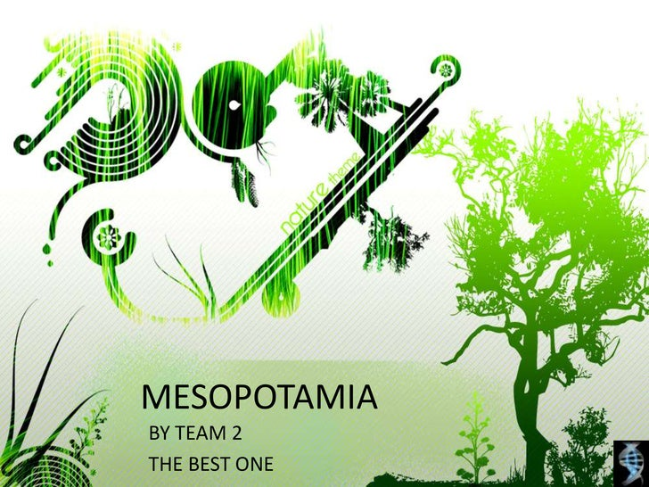 MESOPOTAMIA<br />BY TEAM 2<br />THE BEST ONE<br />