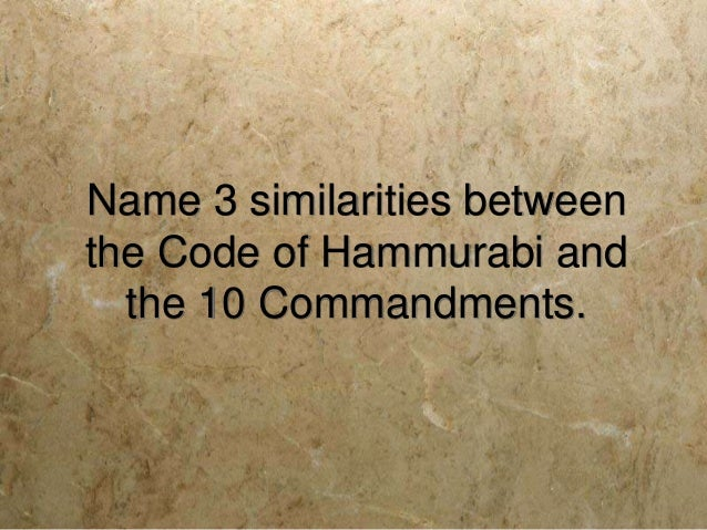 hammurabi's code and the ten commandments Hammurabi's code of laws vs covenant code (exodus 20 – 23) comparison and contrast of selected laws chawna crawford religion 110 religion 110 the world behind the text chawna crawford.