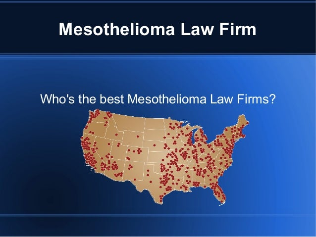 Mesothelioma Law Firm Who's the best Mesothelioma Law Firms?