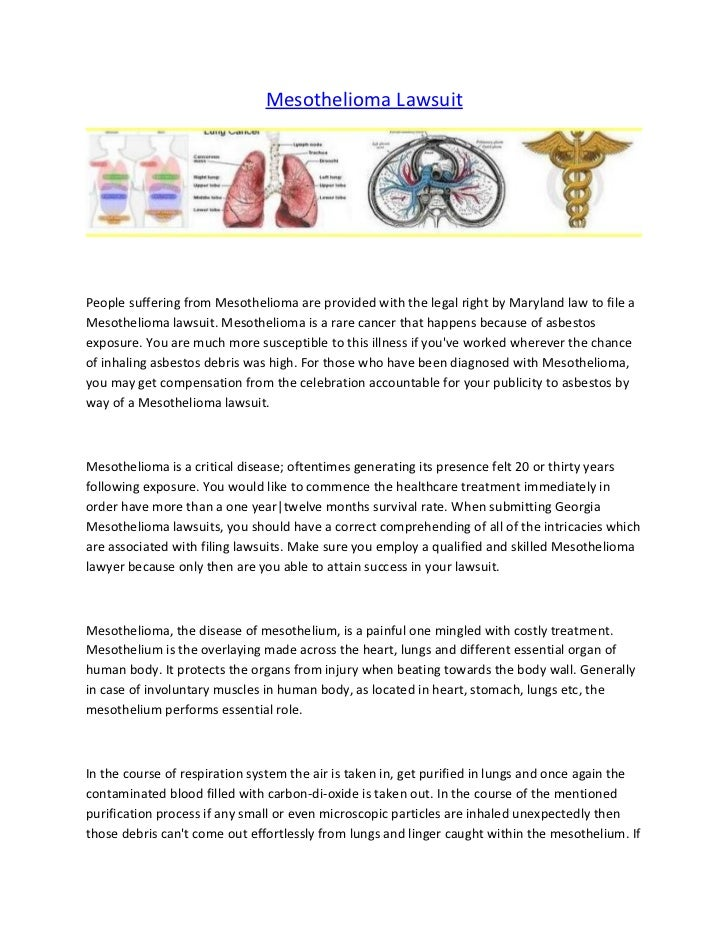 Mesothelioma LawsuitPeople suffering from Mesothelioma are provided with the legal right by Maryland law to file aMesothel...