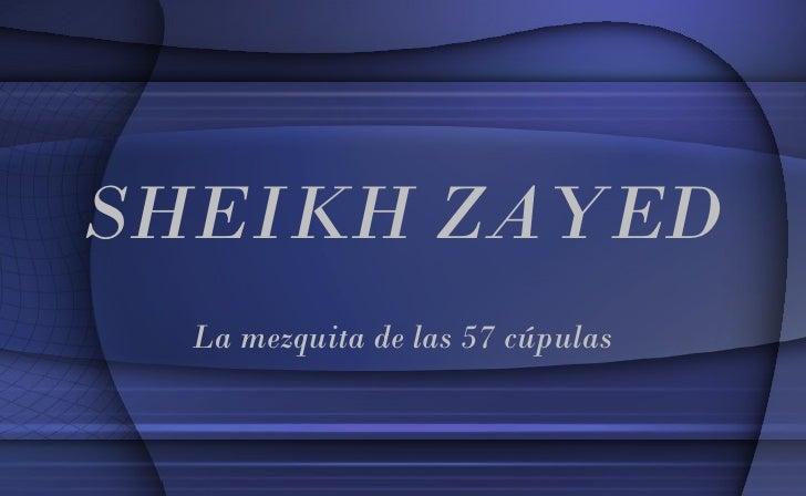 SHEIKH ZAYED  La mezquita de las 57 cúpulas