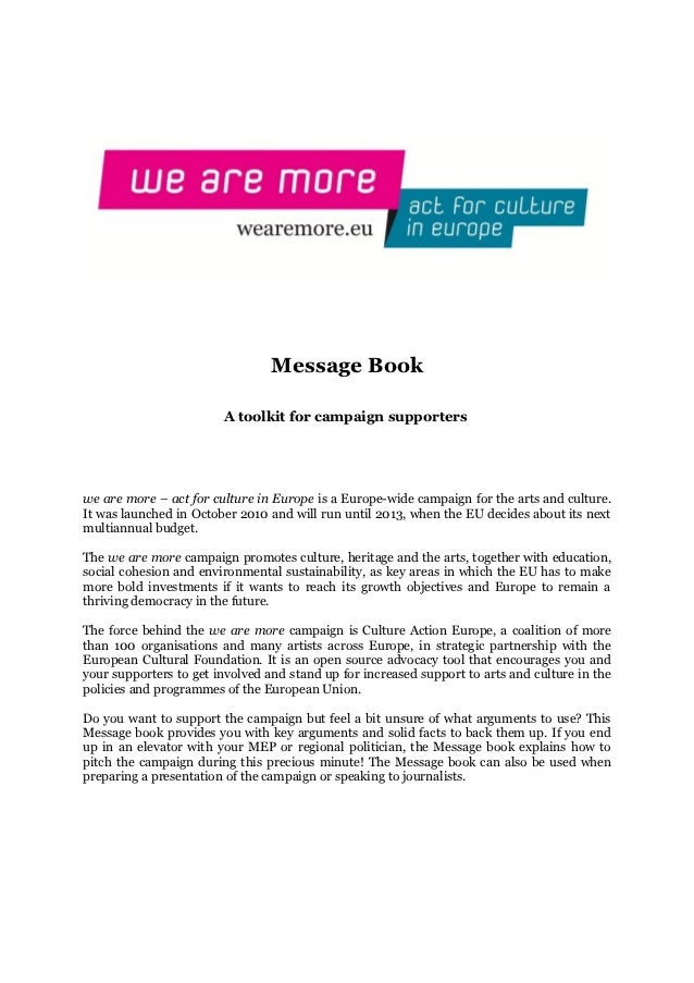 Message Book                        A toolkit for campaign supporterswe are more – act for culture in Europe is a Europe-w...