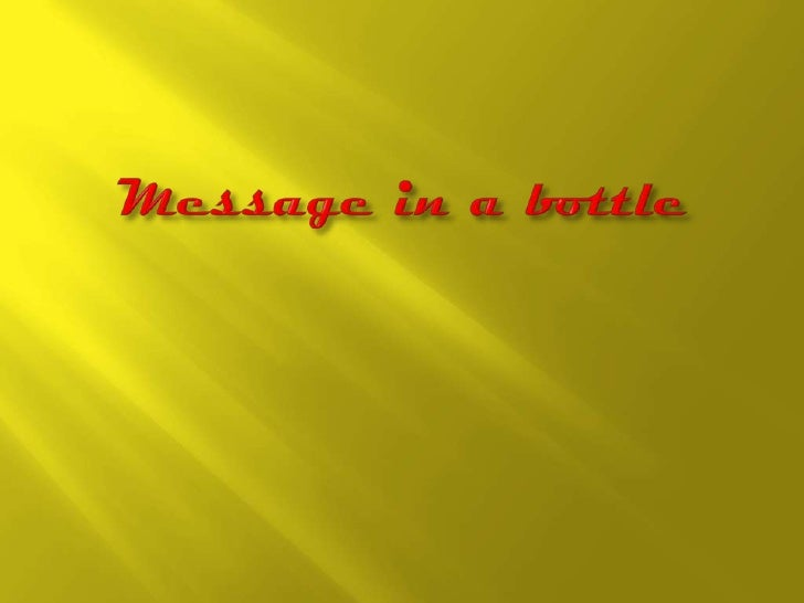 One day I found a bottle with a letter… a letter about a drama of two young! This is a very said story…