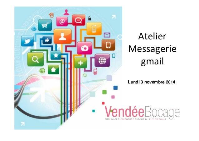 Atelier Messagerie gmail Lundi 3 novembre 2014