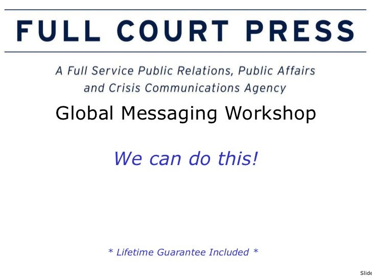 Global Messaging Workshop We can do this! * Lifetime Guarantee Included *