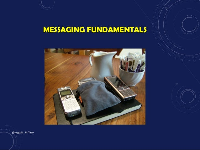 MESSAGING FUNDAMENTALS @topgold #LITmw