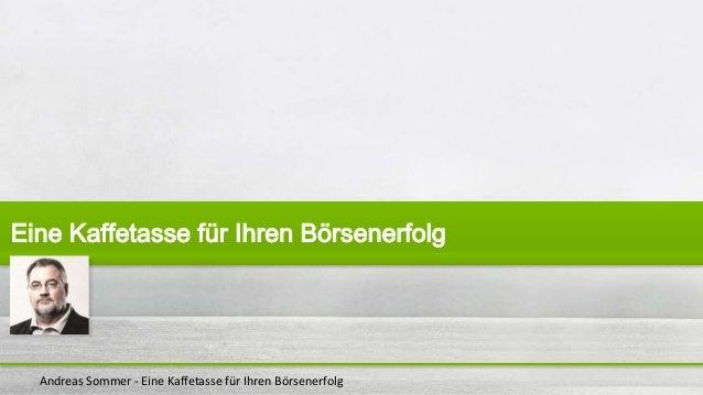 Andreas Sommer - Eine Kaffetasse für Ihren Börsenerfolg Eine Kaffetasse für Ihren Börsenerfolg