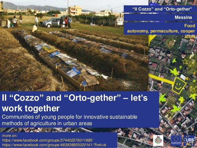 """""""Il Cozzo"""" and """"Orto-gether"""" Messina Food autonomy, permaculture, cooper ation  Il """"Cozzo"""" and """"Orto-gether"""" – let's work ..."""