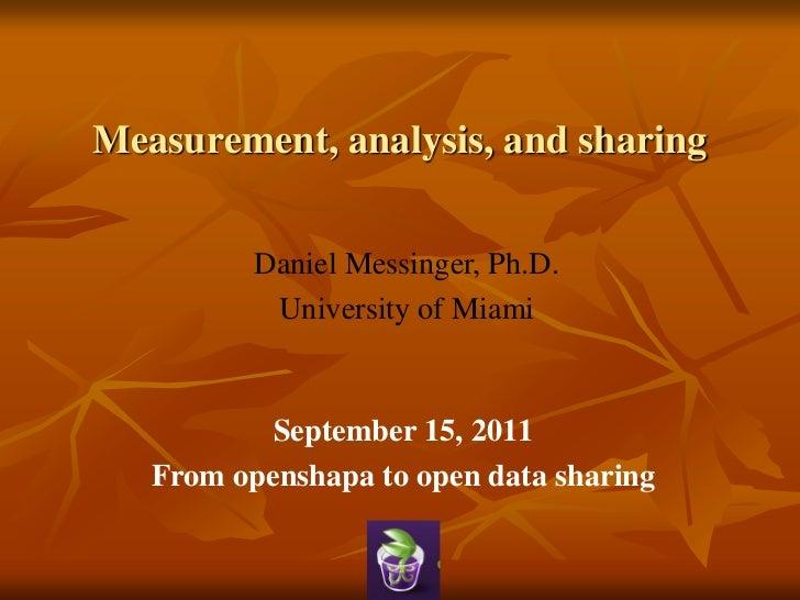 Measurement, analysis, and sharing          Daniel Messinger, Ph.D.           University of Miami           September 15, ...