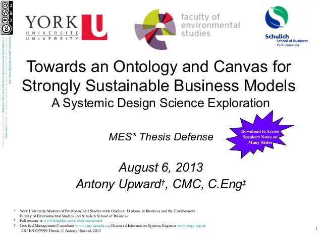 1 ES / ENVS7999 Thesis, © Antony Upward, 2013 Towards an Ontology and Canvas for Strongly Sustainable Business Models A Sy...