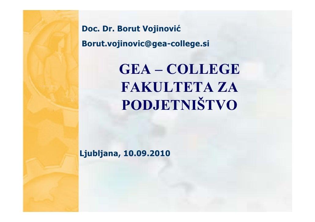 Doc. Dr. Borut Vojinović Borut.vojinovic@gea-college.si            GEA – COLLEGE          FAKULTETA ZA          PODJETNIŠT...