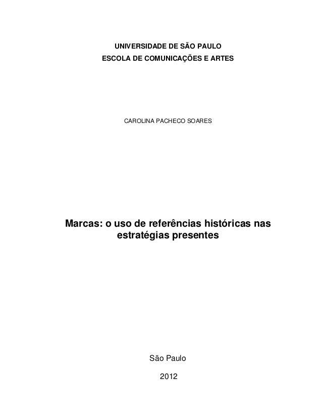 UNIVERSIDADE DE SÃO PAULO ESCOLA DE COMUNICAÇÕES E ARTES CAROLINA PACHECO SOARES Marcas: o uso de referências históricas n...
