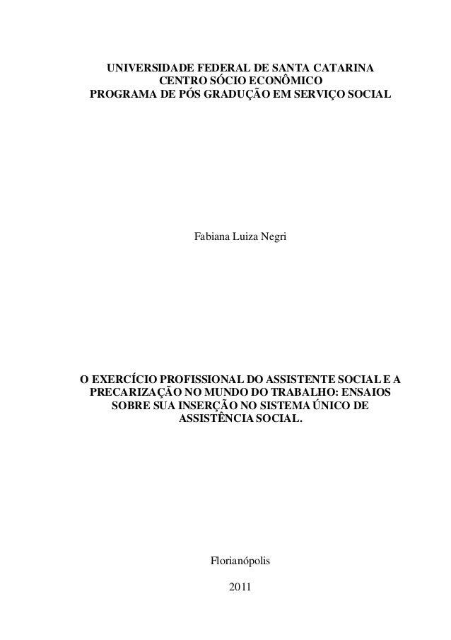 UNIVERSIDADE FEDERAL DE SANTA CATARINA          CENTRO SÓCIO ECONÔMICO PROGRAMA DE PÓS GRADUÇÃO EM SERVIÇO SOCIAL         ...