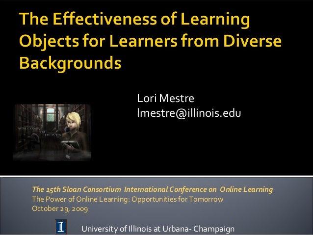 Lori Mestre lmestre@illinois.edu University of Illinois at Urbana- Champaign The 15th Sloan Consortium International Confe...