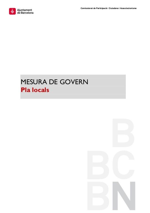 Comissionat de Participació Ciutadana i AssociacionismeMESURA DE GOVERNPla locals