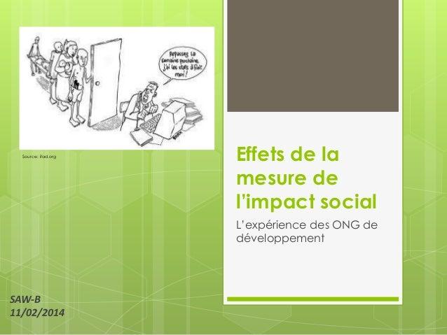 """Source: ifad.org  Effets de la mesure de l'impact social L""""expérience des ONG de développement  SAW-B 11/02/2014"""
