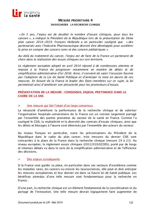 Document produit par le LIR - Mai 2014 1/2 MESURE PRIORITAIRE 4 SAUVEGARDER LA RECHERCHE CLINIQUE « En 5 ans, l'enjeu est ...