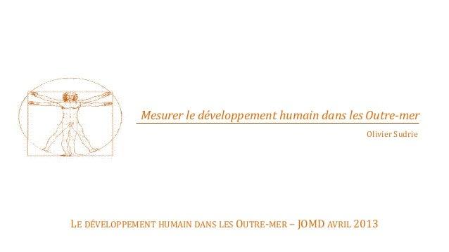 Mesurer le développement humain dans les Outre-mer                                                         Olivier SudrieL...