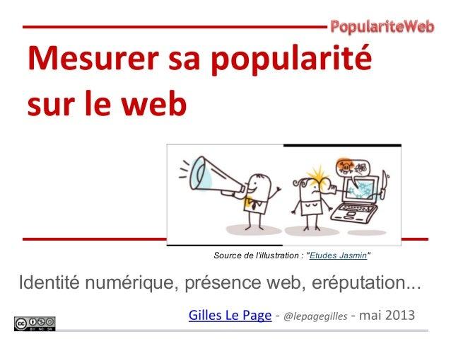 """Identité numérique, présence web, eréputation...Source de lillustration : """"Etudes Jasmin"""""""