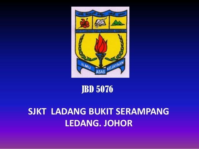 JBD 5076  SJKT LADANG BUKIT SERAMPANG LEDANG. JOHOR