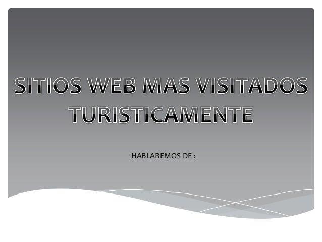 HABLAREMOS DE :