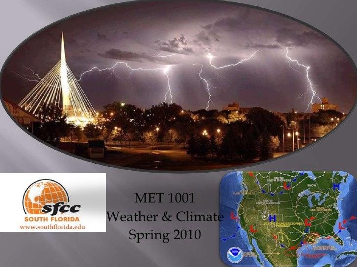 MET 1001<br />Weather & Climate<br />Spring 2010<br />