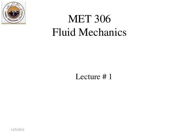 MET 306            Fluid Mechanics                Lecture # 111/5/2012