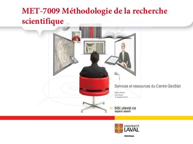 Stéfano Biondo Ève Richard 15 septembre 2015 MET-7009 Méthodologie de la recherche scientifique Services et ressources du ...