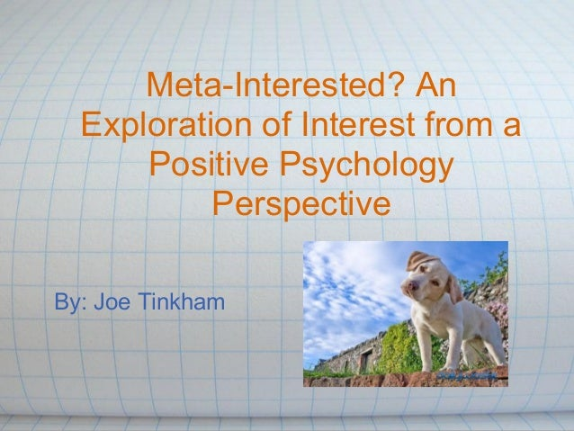 Meta interested  an exploration of interest from a positive psych