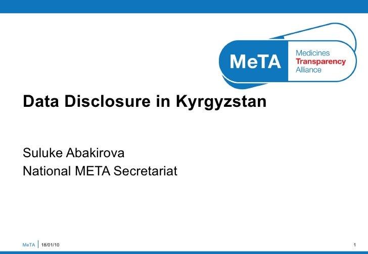 Suluke Abakirova National META Secretariat Data Disclosure in Kyrgyzstan MeTA  18/01/10