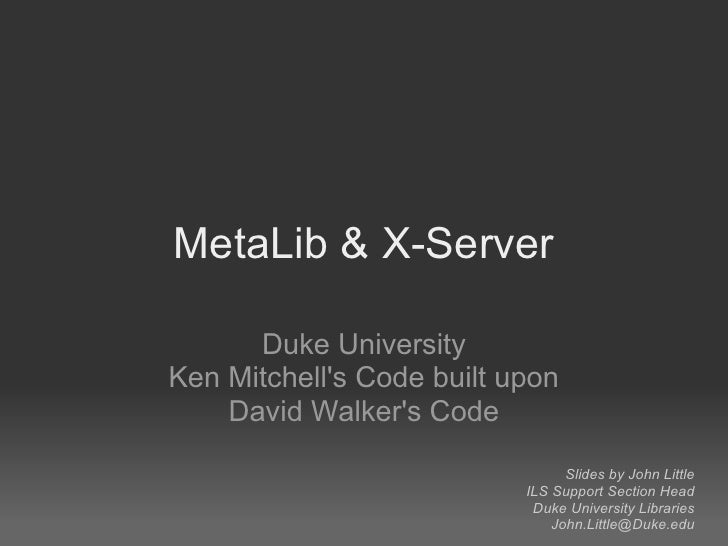 Meta Lib & X Server At Duke University