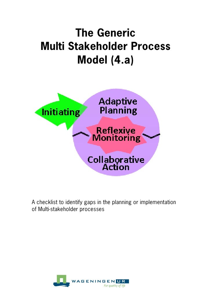 The Generic    Multi Stakeholder Process            Model (4.a)     A checklist to identify gaps in the planning or implem...