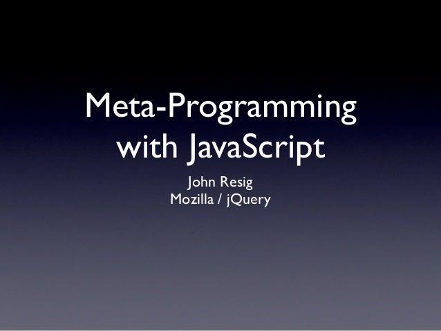 Meta Programming with JavaScript