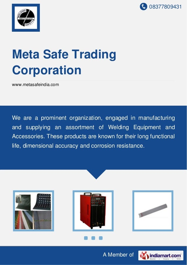 08377809431 A Member of Meta Safe Trading Corporation www.metasafeindia.com We are a prominent organization, engaged in ma...