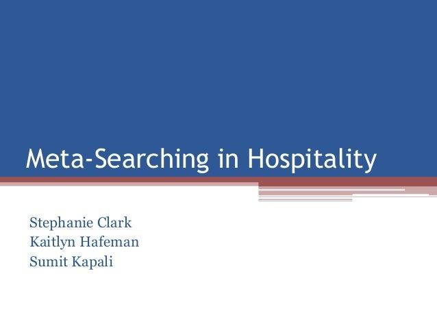 Meta-Searching in HospitalityStephanie ClarkKaitlyn HafemanSumit Kapali