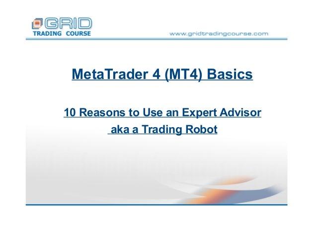 MetaTrader 4 (MT4) Basics 10 Reasons to Use an Expert Advisor aka a Trading Robot