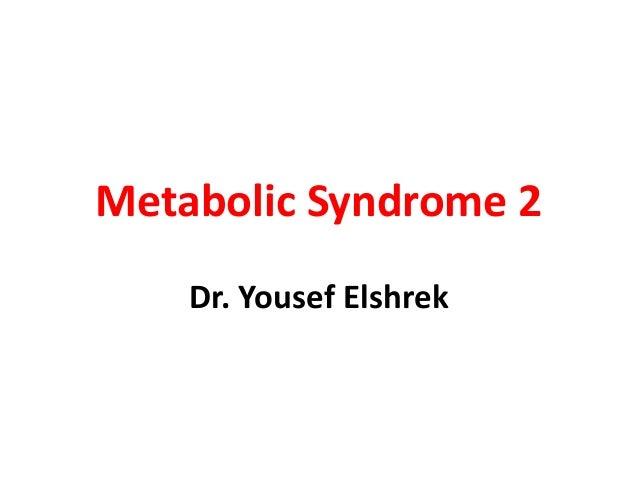 Metabolic Syndrome 2 Dr. Yousef Elshrek