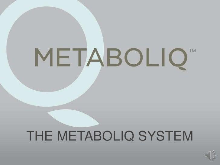 TM<br />THE METABOLIQ SYSTEM<br />