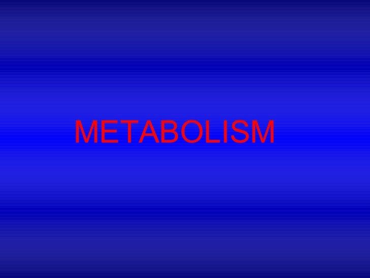 Metabolism- Biochemistry