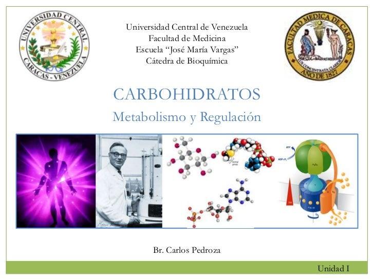 """Universidad Central de Venezuela       Facultad de Medicina    Escuela """"José María Vargas""""       Cátedra de BioquímicaCARB..."""