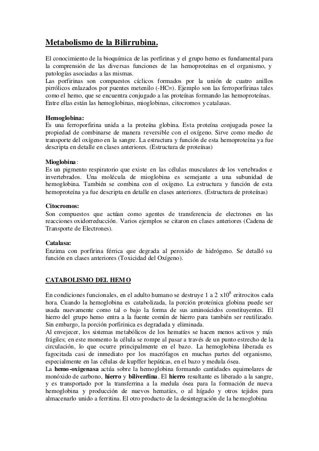Metabolismo de la Bilirrubina.  El conocimiento de la bioquímica de las porfirinas y el grupo hemo es fundamental para  la...