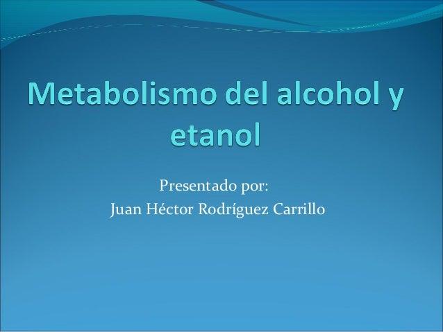 Metabolismo Del Alcohol