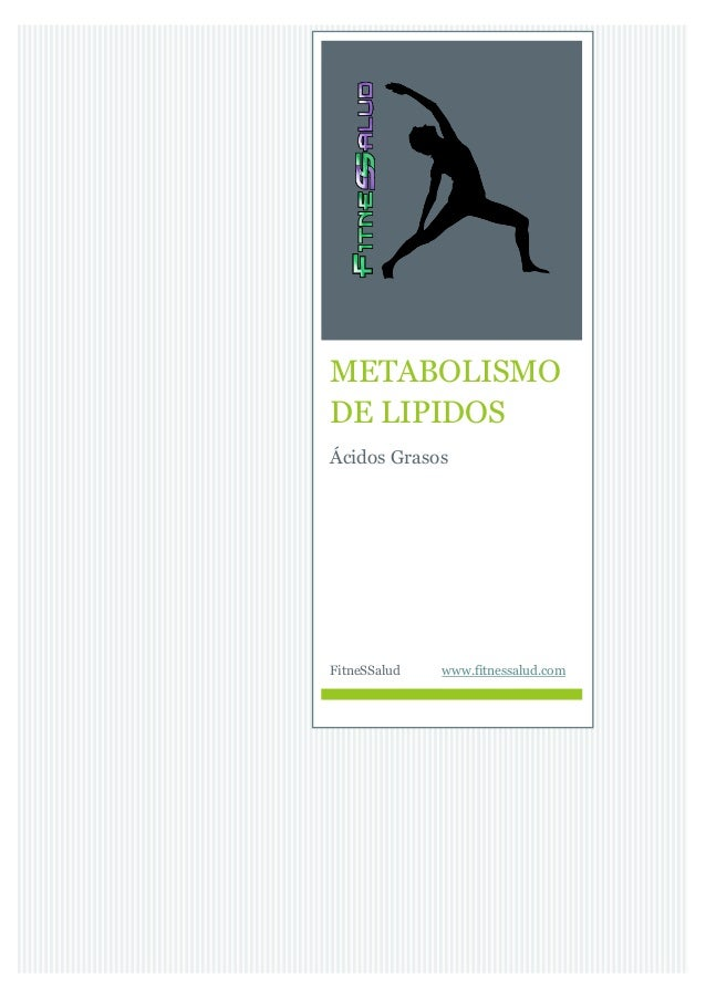 METABOLISMO DE LIPIDOS Ácidos Grasos FitneSSalud www.fitnessalud.com