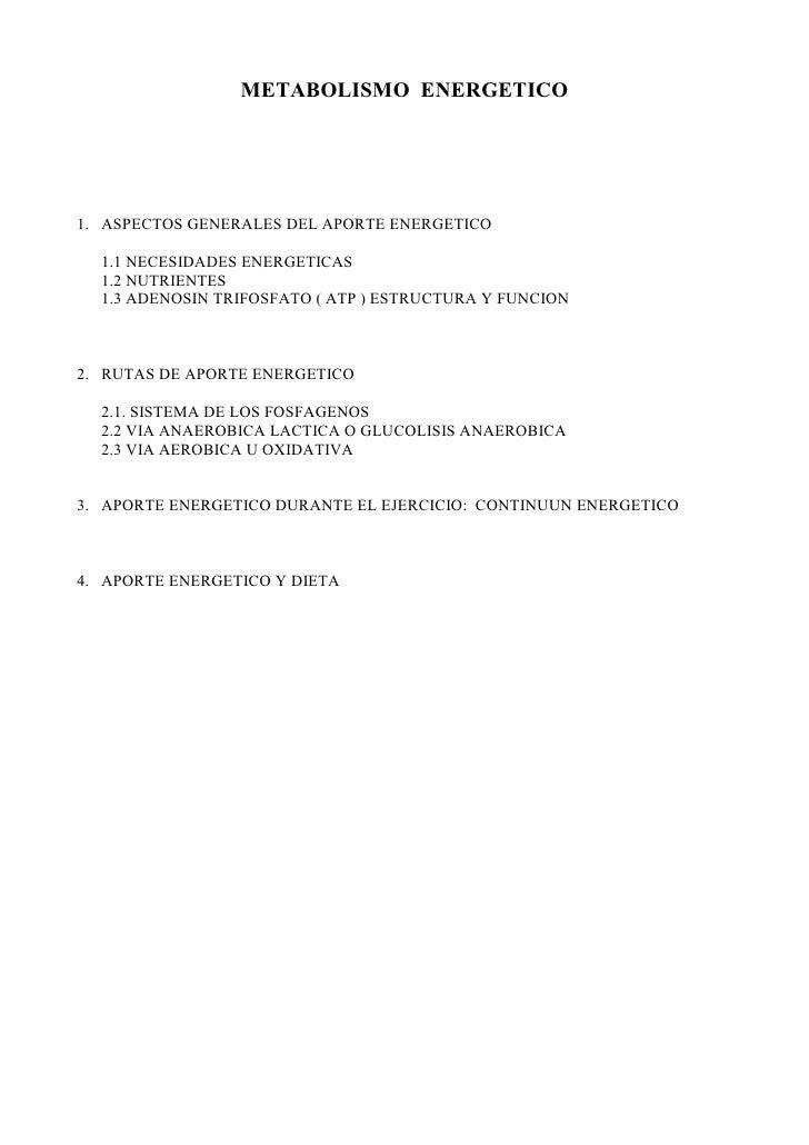METABOLISMO E ERGETICO     1. ASPECTOS GENERALES DEL APORTE ENERGETICO    1.1 NECESIDADES ENERGETICAS   1.2 NUTRIENTES   1...