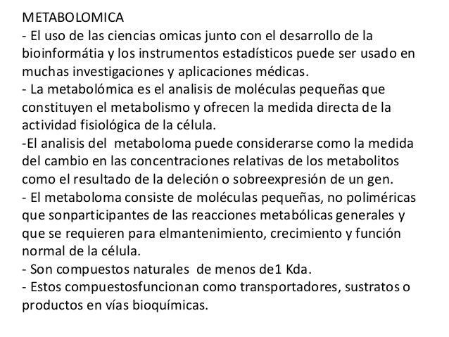 METABOLOMICA - El uso de las ciencias omicas junto con el desarrollo de la bioinformátia y los instrumentos estadísticos p...