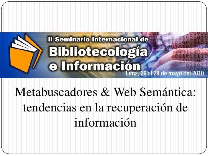 Historia de la Computación<br />Metabuscadores & Web Semántica: tendencias en la recuperación de información<br />